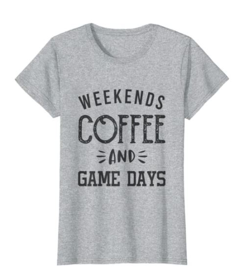 Weekends, Coffee, and Game Days